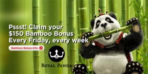 Enjoy a $150 Weekly Bamboo Bonus at Royal Panda Starting Today